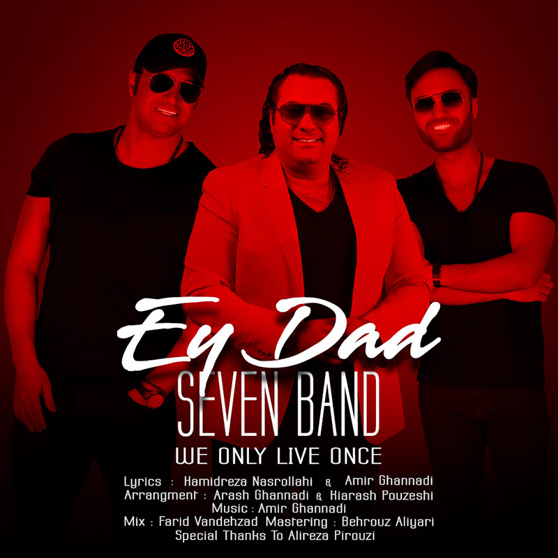 Seven Band Ey Dad